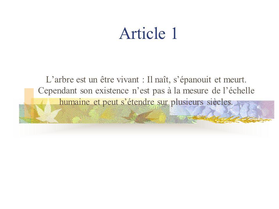 Article 1 Larbre est un être vivant : Il naît, sépanouit et meurt.