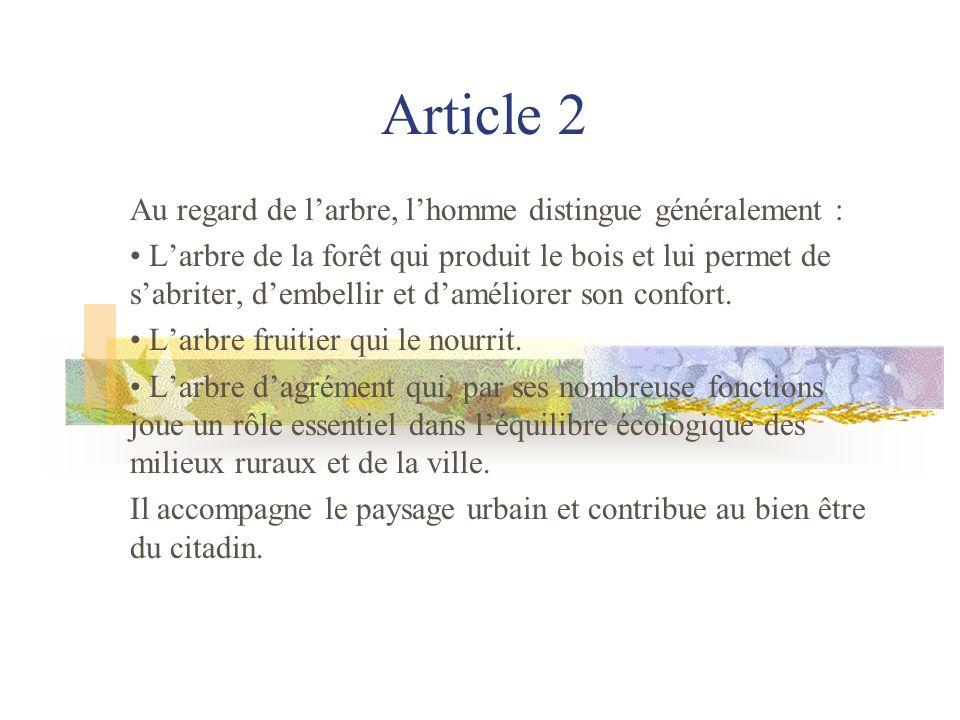 Article 3 Les arbres dagrément, porteurs dhistoires et de symboles, sont les témoins de lévolution des sociétés humaines.