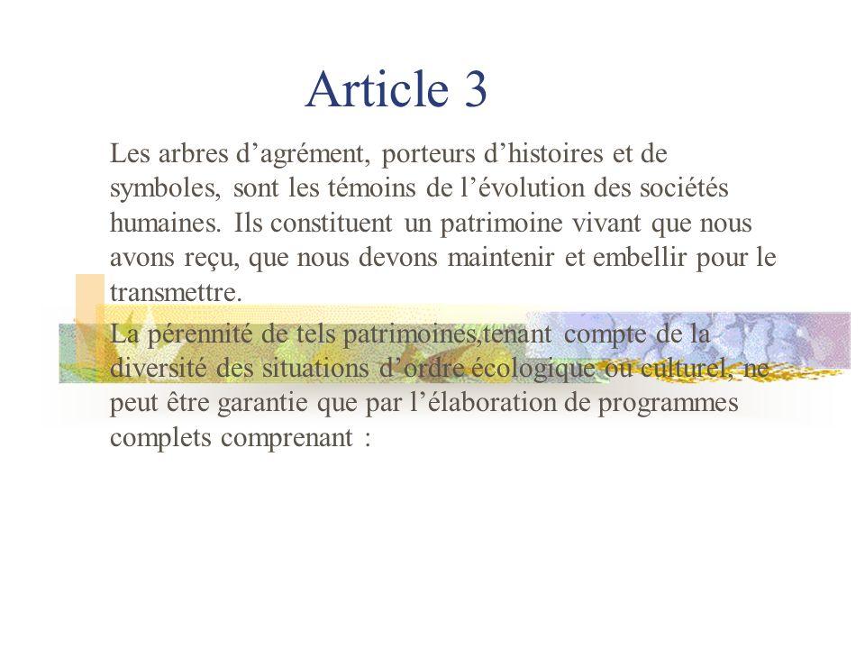 Article 3 suite Linformation de la population, le développement de la recherche, et toutes les actions de conception, de gestion, dentretien et denrichissement de ces plantations dans un soucis constant de qualité.