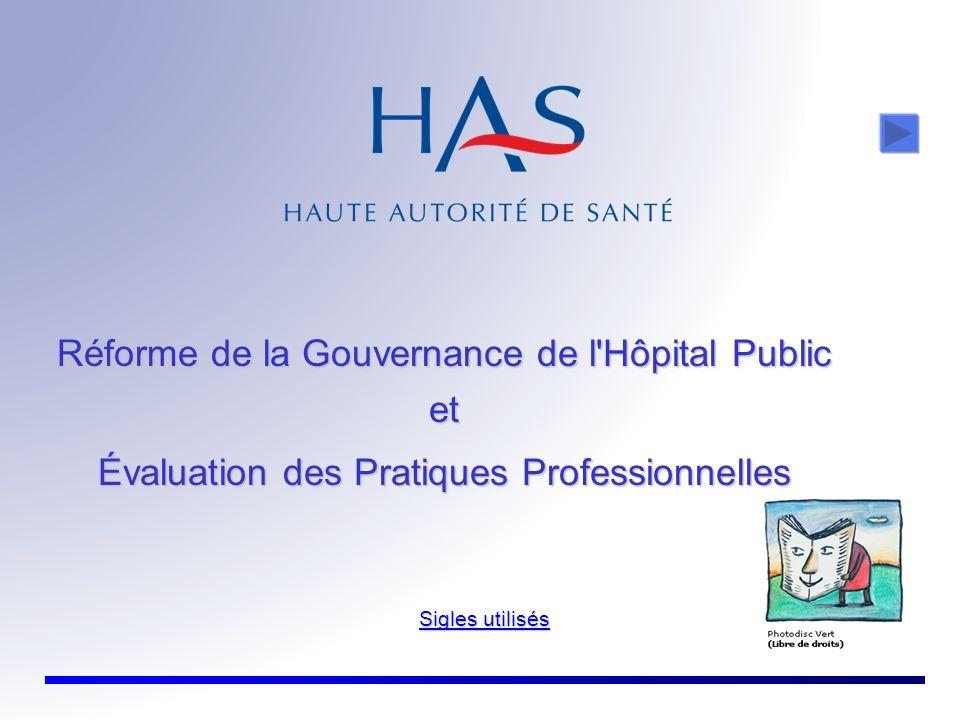 Réforme de la Gouvernance de l'Hôpital Public et Évaluation des Pratiques Professionnelles Sigles utilisés Sigles utilisés