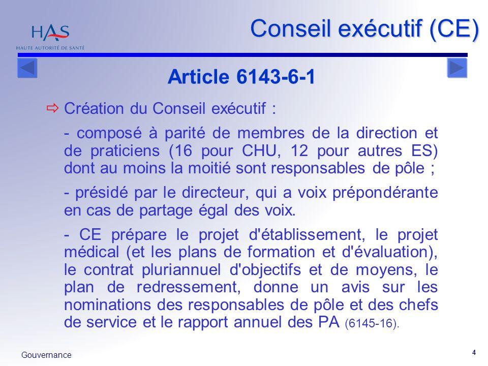 Gouvernance 4 Conseil exécutif (CE) Création du Conseil exécutif : - composé à parité de membres de la direction et de praticiens (16 pour CHU, 12 pou