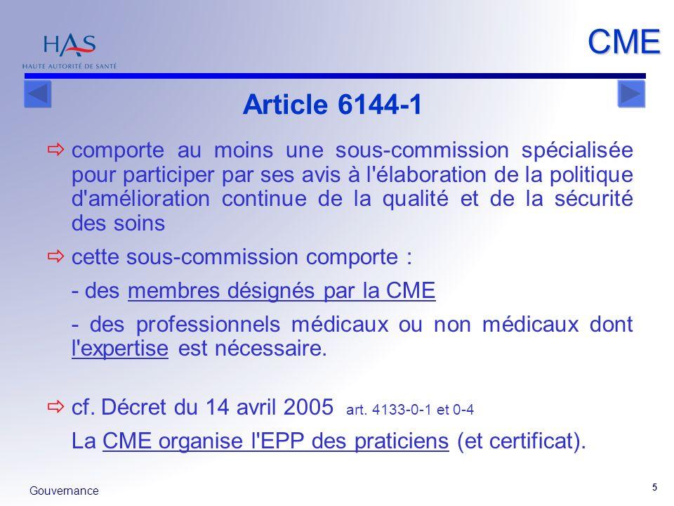 Gouvernance 5 CME comporte au moins une sous-commission spécialisée pour participer par ses avis à l'élaboration de la politique d'amélioration contin