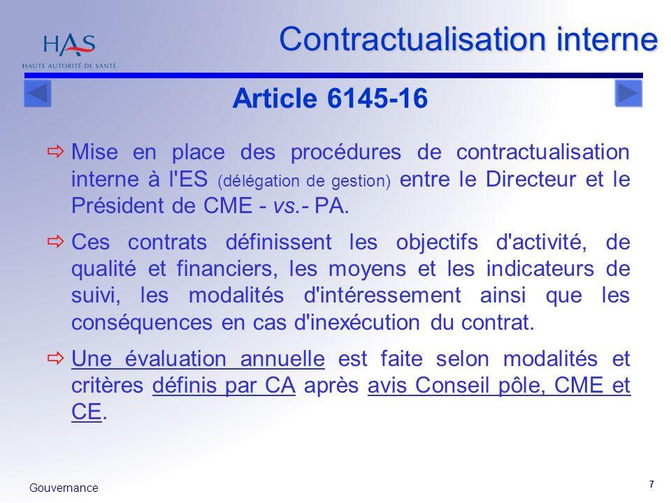 Gouvernance 7 Contractualisation interne Mise en place des procédures de contractualisation interne à l'ES (délégation de gestion) entre le Directeur