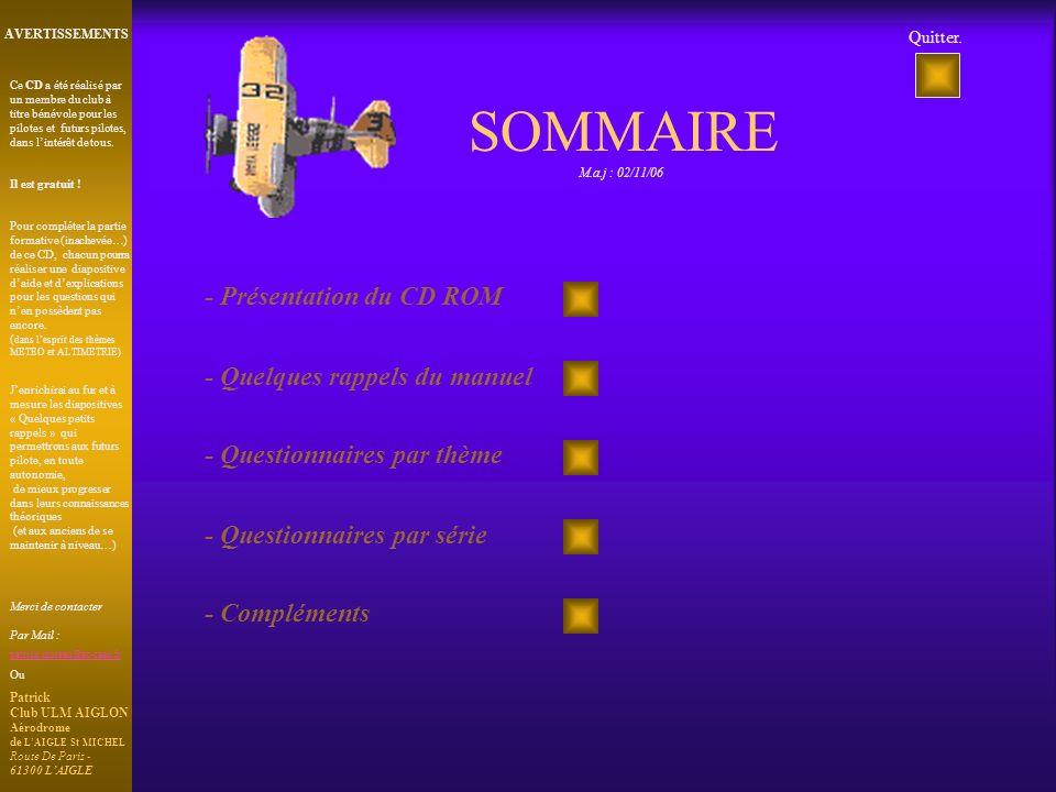 - Présentation du CD ROM - Quelques rappels du manuel - Questionnaires par thème - Questionnaires par série - Compléments Quitter. SOMMAIRE M.a.j : 02