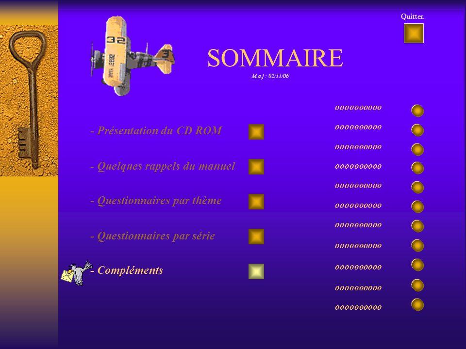 oooooooooo Quitter. - Présentation du CD ROM - Quelques rappels du manuel - Questionnaires par thème - Questionnaires par série - Compléments SOMMAIRE