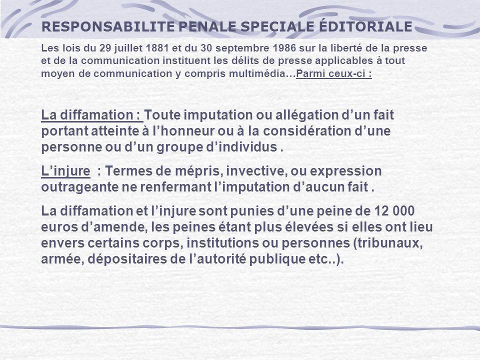 RESPONSABILITE PENALE SPECIALE ÉDITORIALE Les lois du 29 juillet 1881 et du 30 septembre 1986 sur la liberté de la presse et de la communication insti