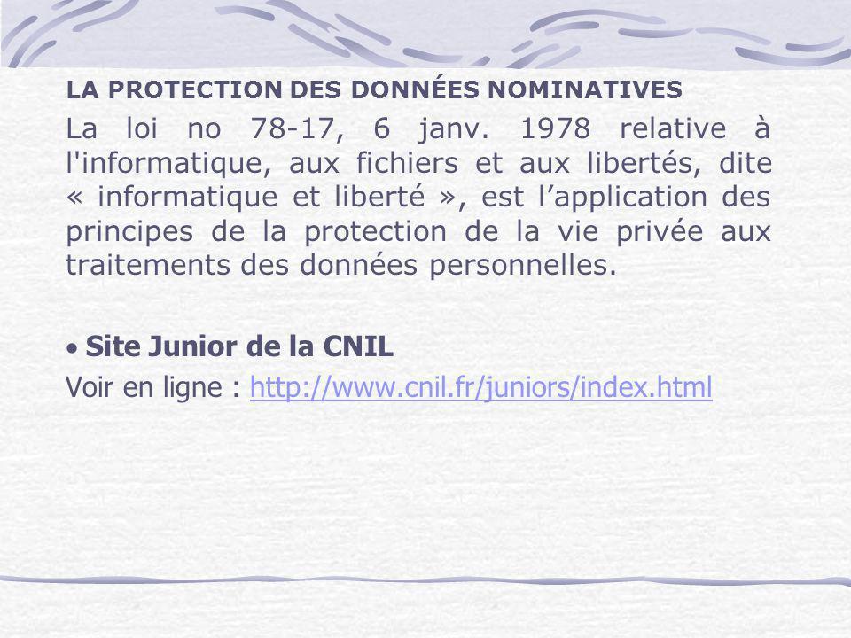 LA PROTECTION DES DONNÉES NOMINATIVES La loi no 78-17, 6 janv. 1978 relative à l'informatique, aux fichiers et aux libertés, dite « informatique et li