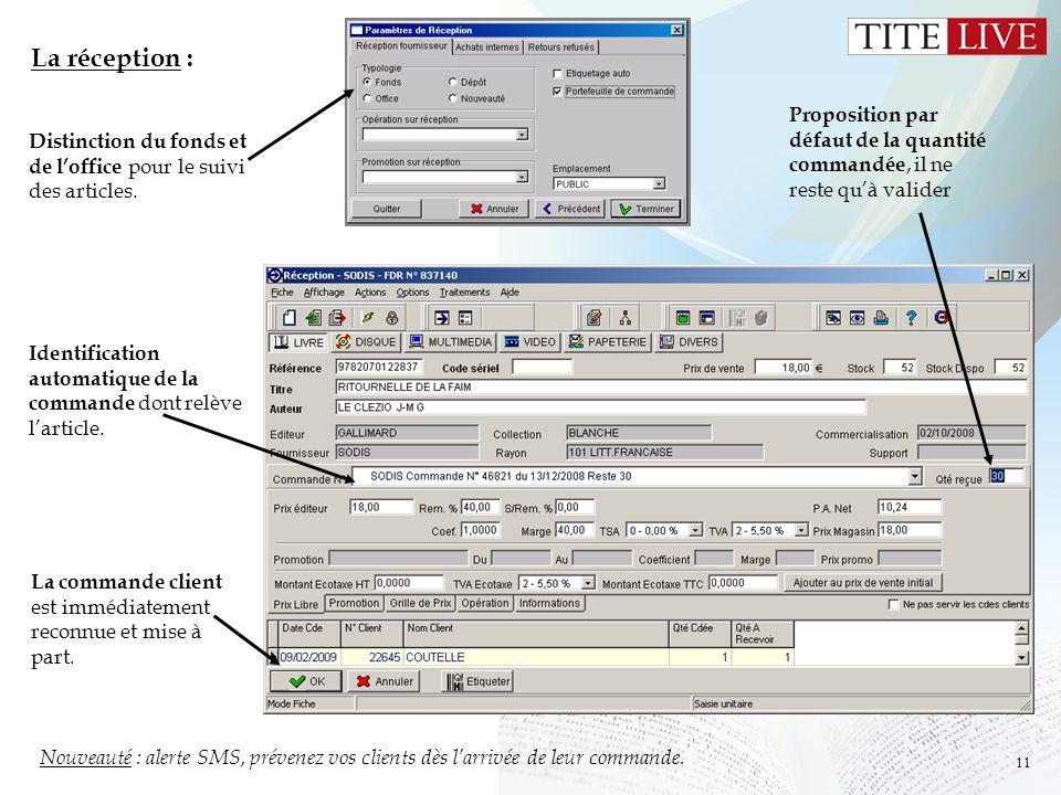 11 La réception : Identification automatique de la commande dont relève larticle. Distinction du fonds et de loffice pour le suivi des articles. Propo