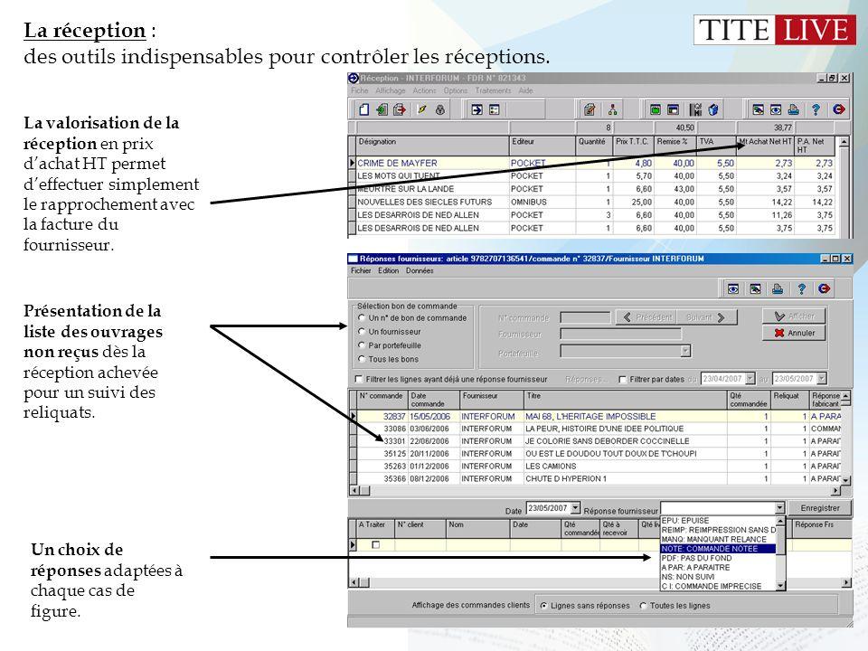 12 La réception : des outils indispensables pour contrôler les réceptions. La valorisation de la réception en prix dachat HT permet deffectuer simplem