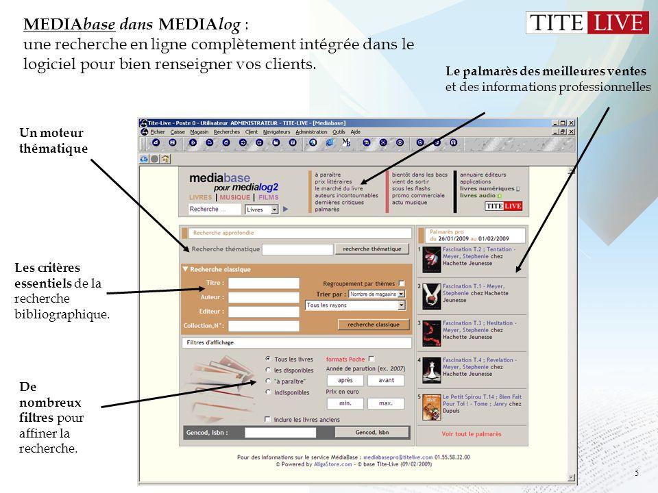 5 MEDIA base dans MEDIA log : une recherche en ligne complètement intégrée dans le logiciel pour bien renseigner vos clients. Les critères essentiels