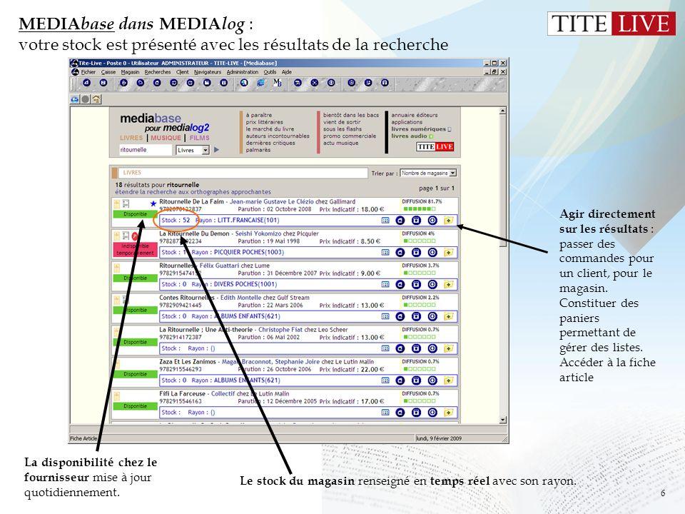 6 MEDIA base dans MEDIA log : votre stock est présenté avec les résultats de la recherche La disponibilité chez le fournisseur mise à jour quotidienne