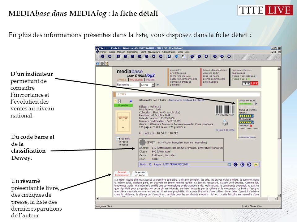 7 MEDIA base dans MEDIA log : la fiche détail En plus des informations présentes dans la liste, vous disposez dans la fiche détail : Du code barre et