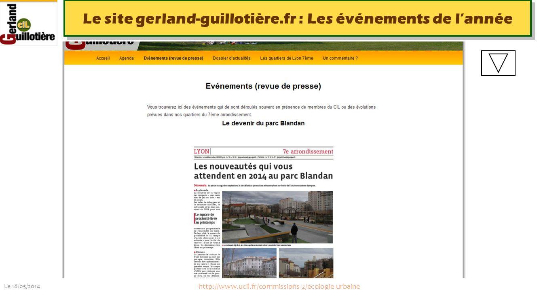Le 18/05/2014 http://www.ucil.fr/commissions-2/ecologie-urbaine Le site gerland-guillotière.fr : Les événements de lannée