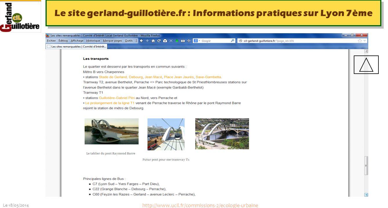 Le 18/05/2014 http://www.ucil.fr/commissions-2/ecologie-urbaine Le site gerland-guillotière.fr : Les lieux remarquables du 7 ème