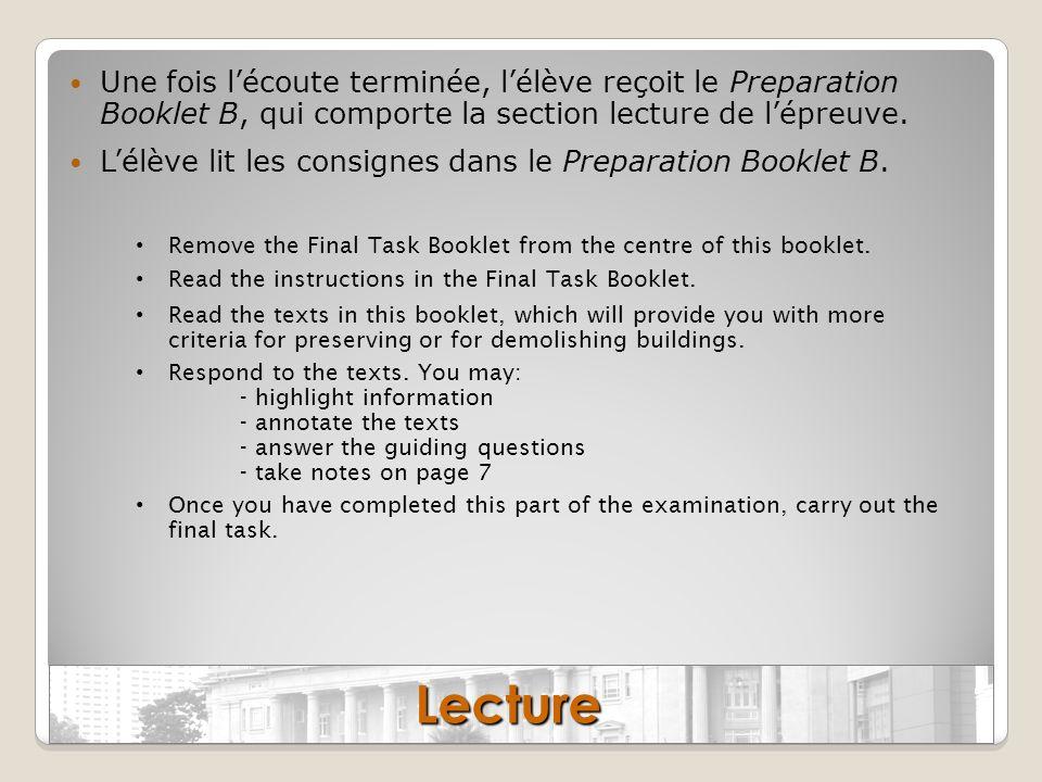 Une fois lécoute terminée, lélève reçoit le Preparation Booklet B, qui comporte la section lecture de lépreuve. Lélève lit les consignes dans le Prepa