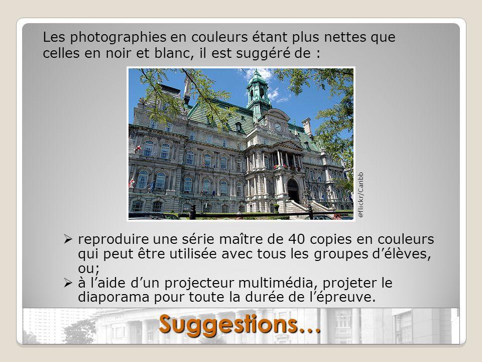 Suggestions… @flickr/Caribb Les photographies en couleurs étant plus nettes que celles en noir et blanc, il est suggéré de : reproduire une série maît