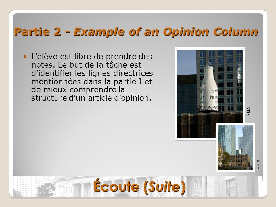 Partie 2 - Example of an Opinion Column Lélève est libre de prendre des notes. Le but de la tâche est didentifier les lignes directrices mentionnées d