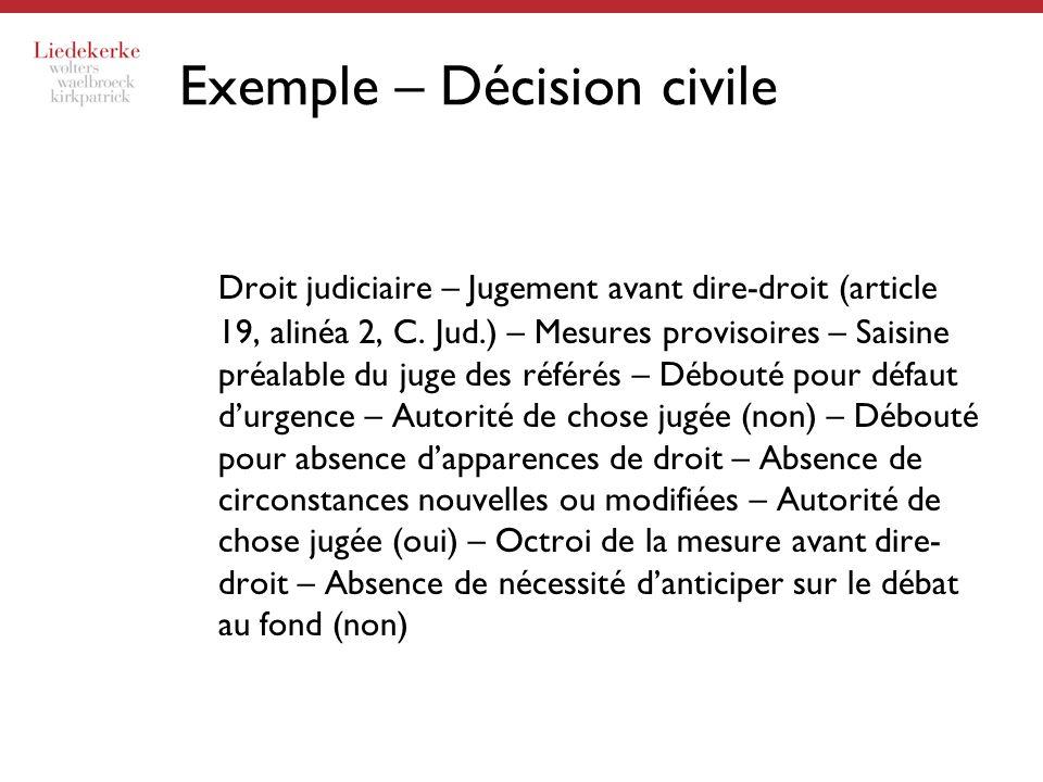 Exemple – Décision civile Droit judiciaire – Jugement avant dire-droit (article 19, alinéa 2, C. Jud.) – Mesures provisoires – Saisine préalable du ju