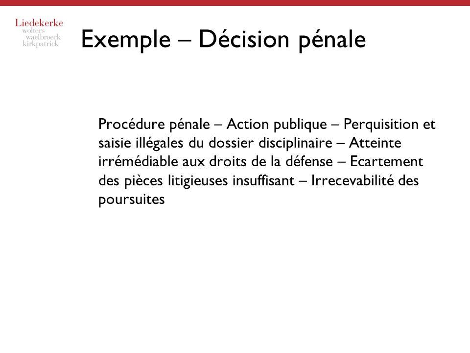 Exemple – Décision pénale Procédure pénale – Action publique – Perquisition et saisie illégales du dossier disciplinaire – Atteinte irrémédiable aux d