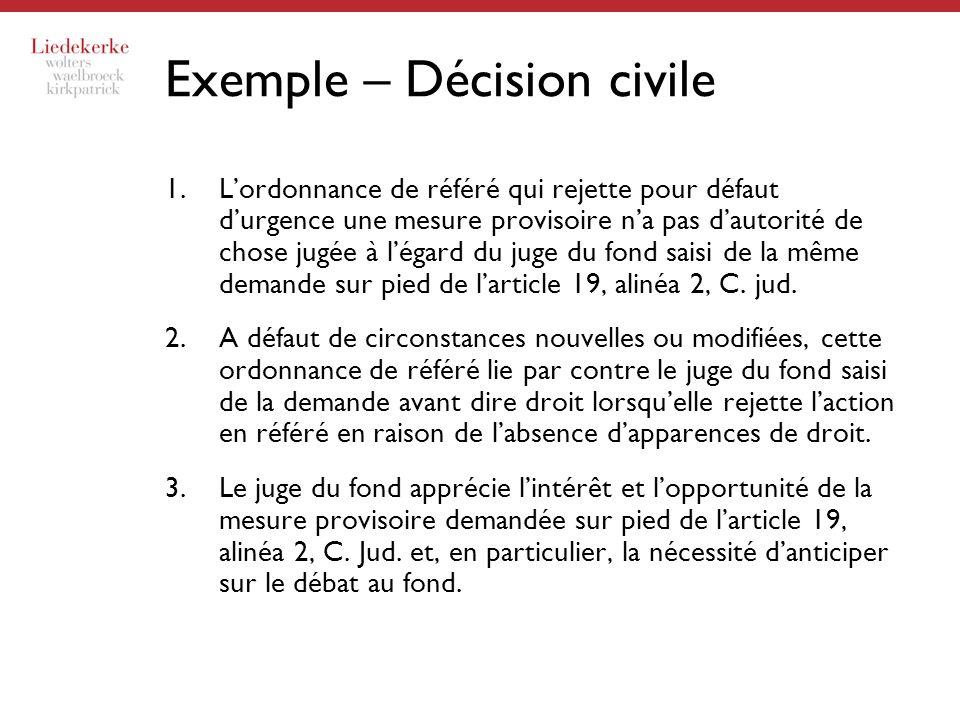 Exemple – Décision civile 1.Lordonnance de référé qui rejette pour défaut durgence une mesure provisoire na pas dautorité de chose jugée à légard du j