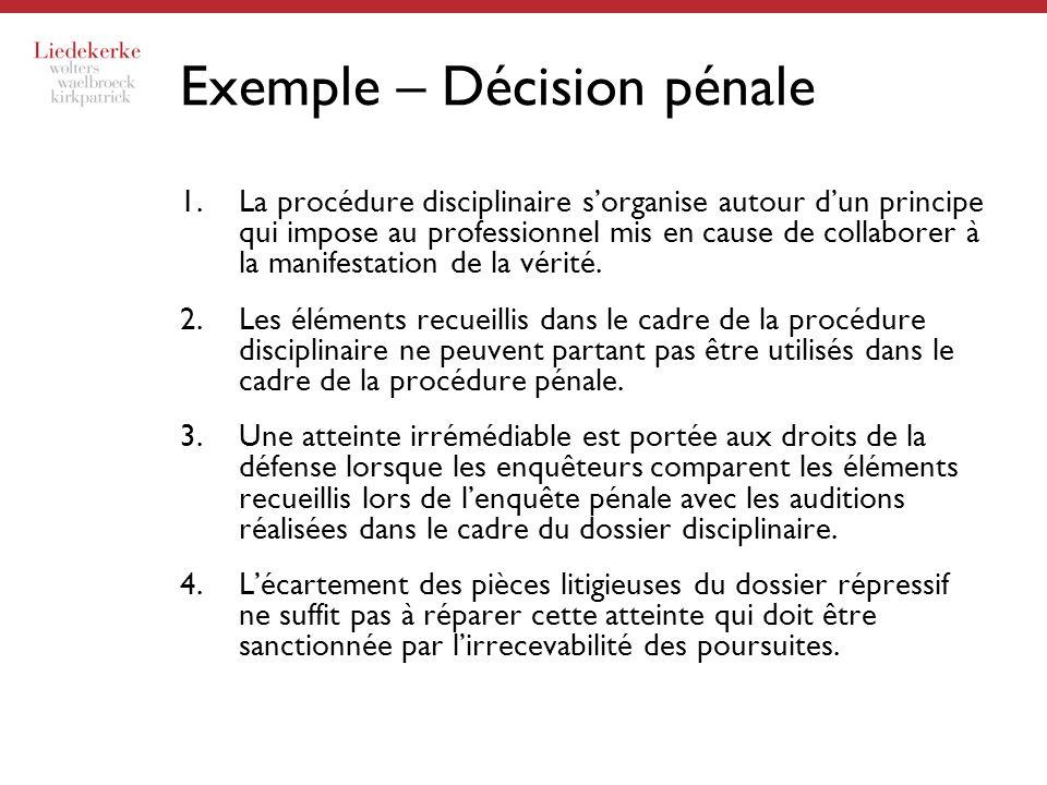 Exemple – Décision pénale 1.La procédure disciplinaire sorganise autour dun principe qui impose au professionnel mis en cause de collaborer à la manif