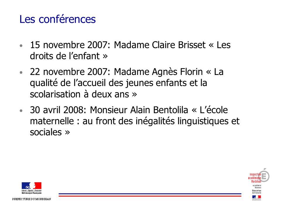 Les conférences 15 novembre 2007: Madame Claire Brisset « Les droits de lenfant » 22 novembre 2007: Madame Agnès Florin « La qualité de laccueil des j