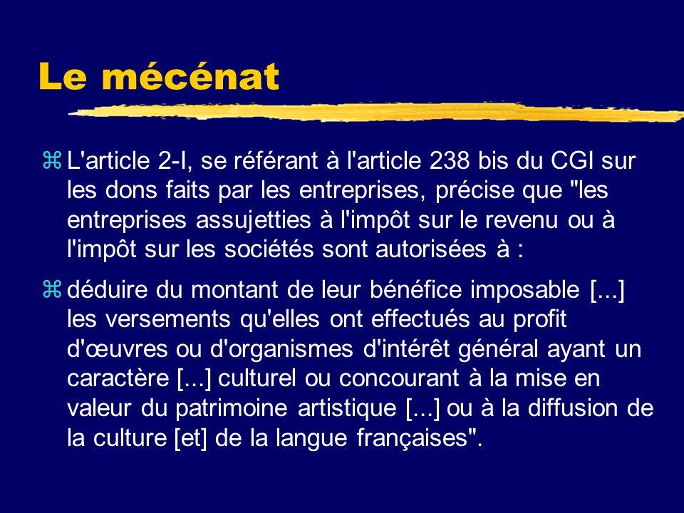 Le mécénat z Le mécénat, quant à lui, s applique à des dépenses engagées dans l intérêt général anciennement régi par la loi n° 87-571 du 23 juillet 1987 sur le développement du mécénat.