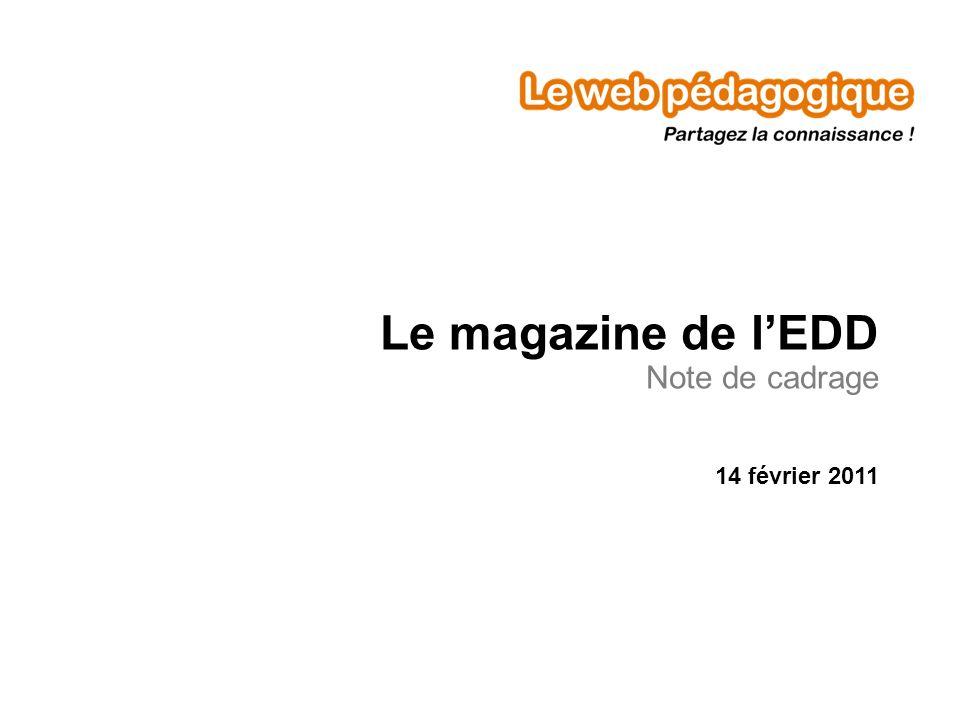 Le magazine de lEDD Note de cadrage 14 février 2011