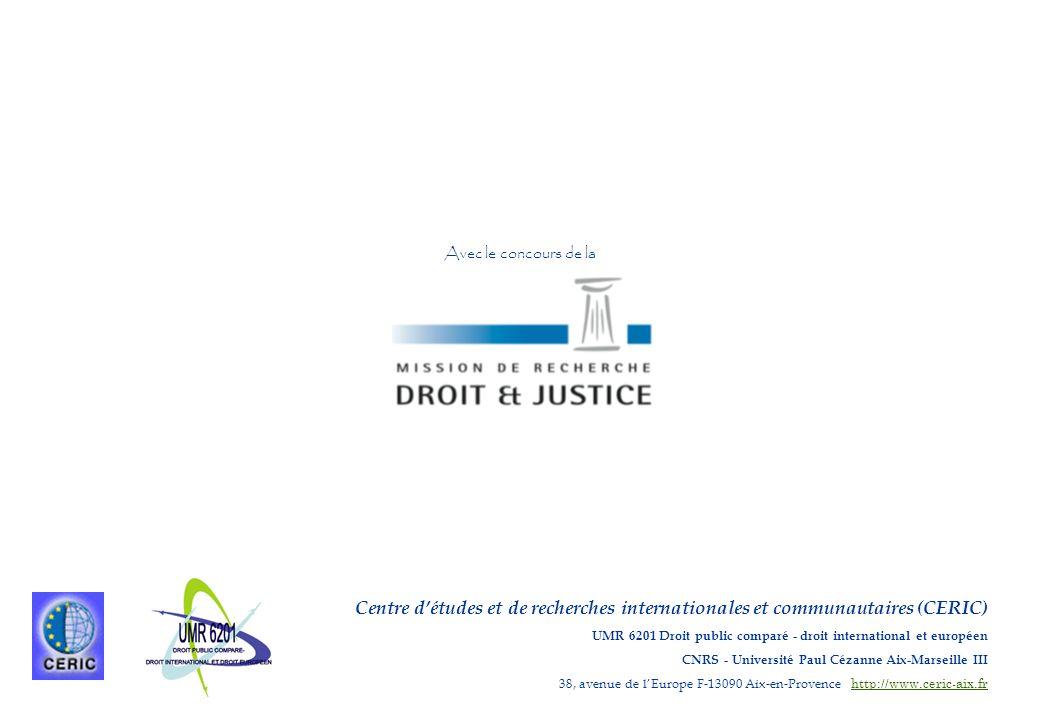 Centre détudes et de recherches internationales et communautaires (CERIC) UMR 6201 Droit public comparé - droit international et européen CNRS - Unive