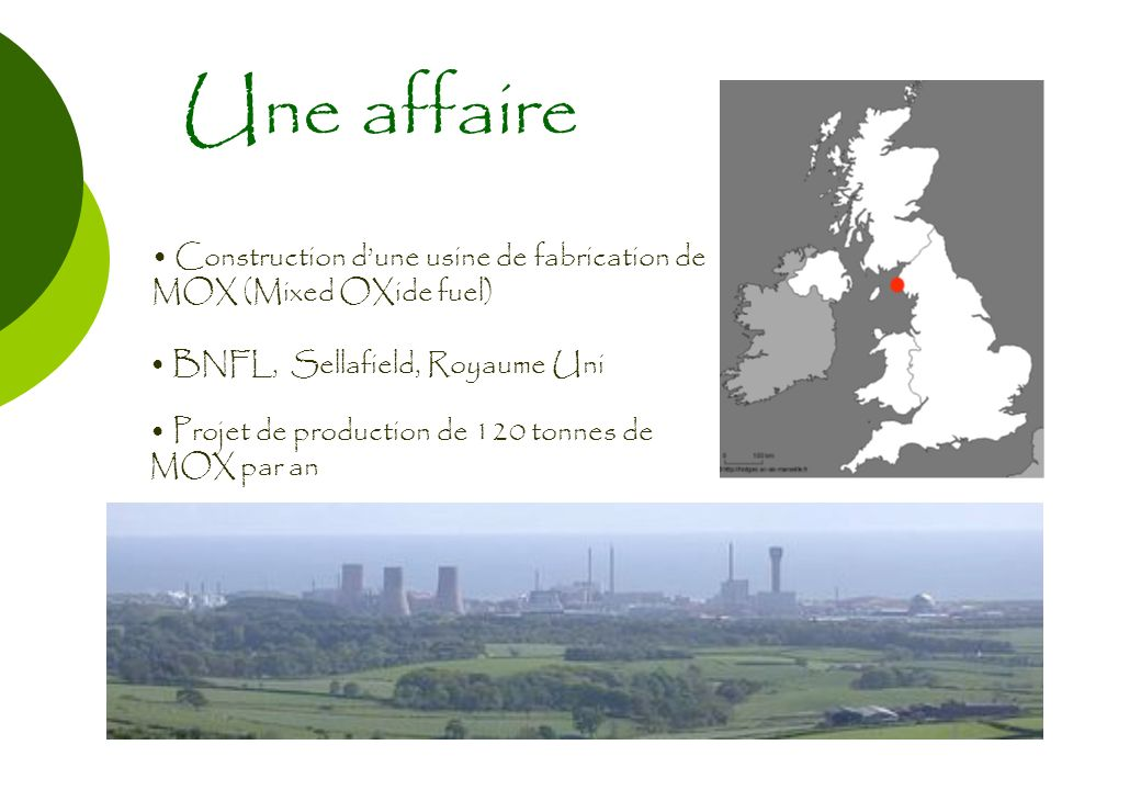 Une affaire BNFL, Sellafield, Royaume Uni Construction dune usine de fabrication de MOX (Mixed OXide fuel) Projet de production de 120 tonnes de MOX par an