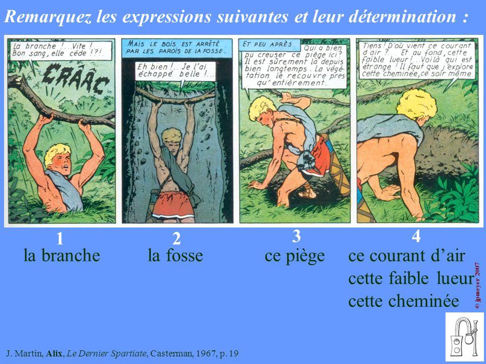 © jpmeyer 2007 J. Martin, Alix, Le Dernier Spartiate, Casterman, 1967, p. 19 1 la branche 2 34 la fossece piège ce courant dair cette faible lueur cet