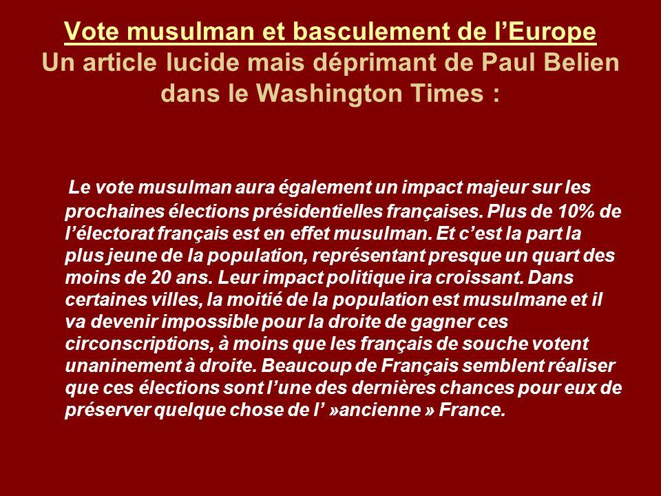 Vote musulman et basculement de lEurope Vote musulman et basculement de lEurope Un article lucide mais déprimant de Paul Belien dans le Washington Tim