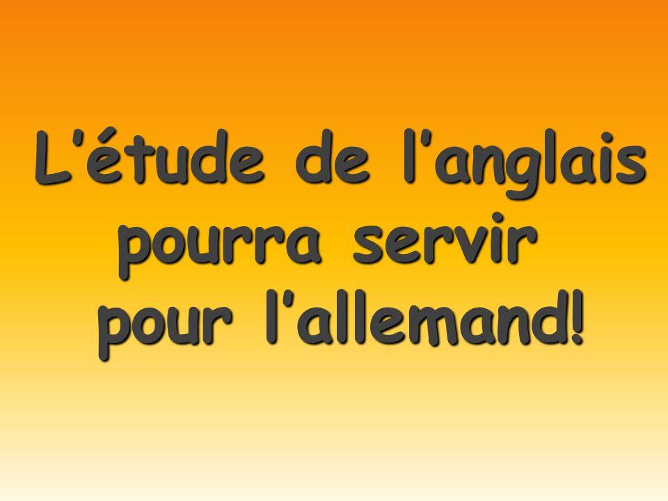 Létude de langlais pourra servir pour lallemand!