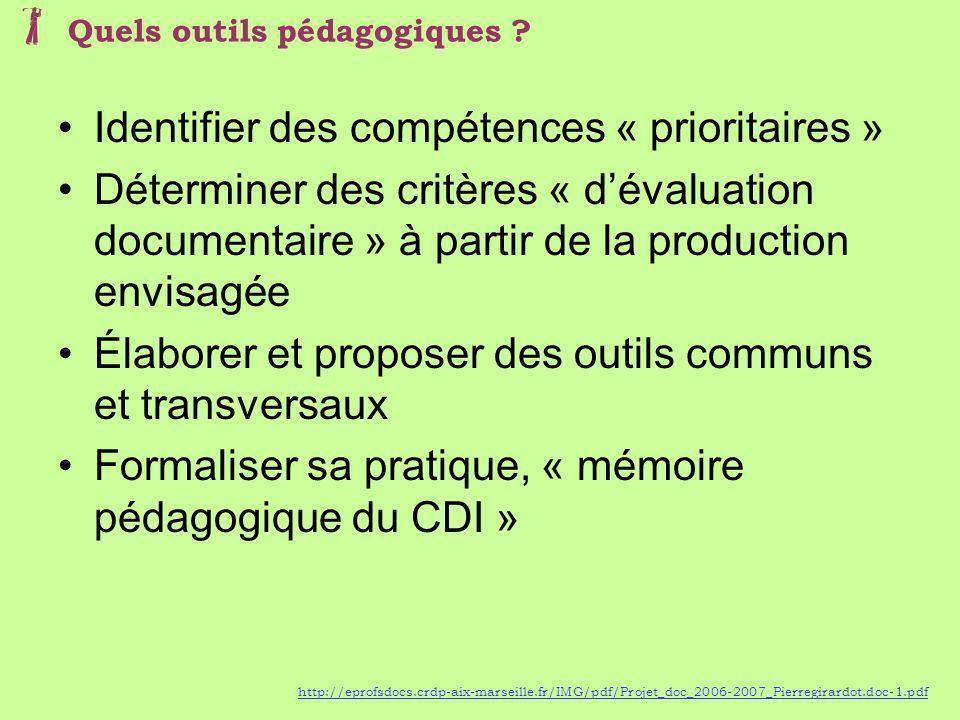 Identifier des compétences « prioritaires » Déterminer des critères « dévaluation documentaire » à partir de la production envisagée Élaborer et propo