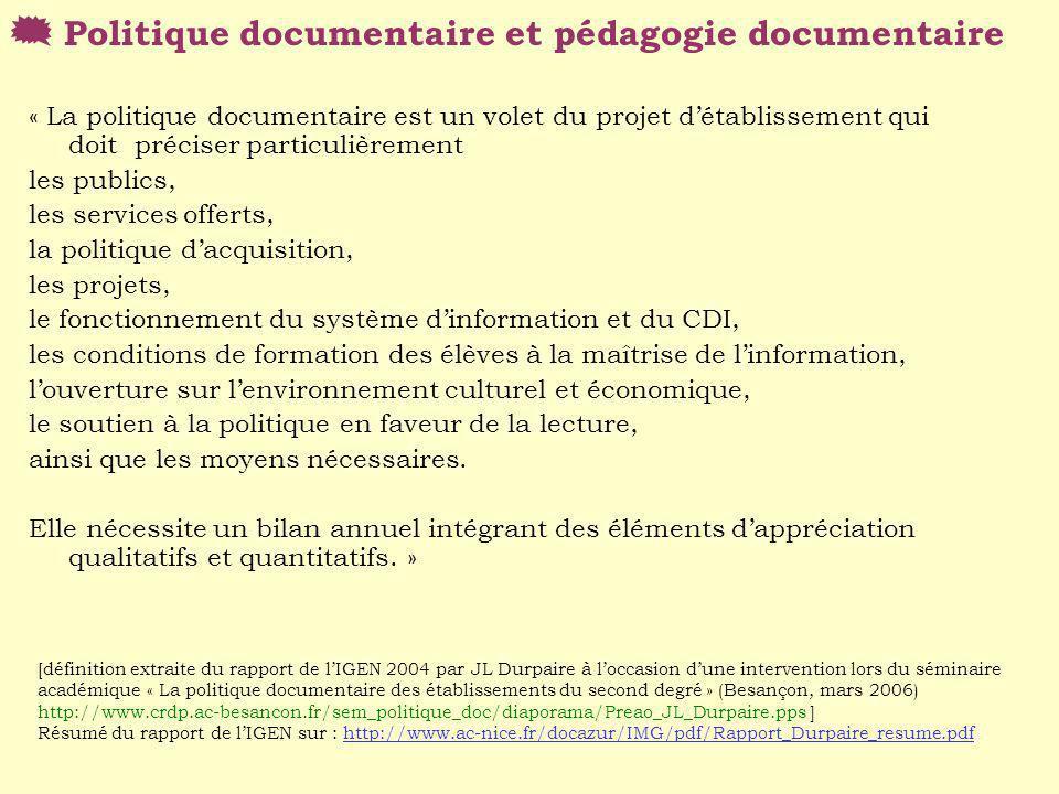 « La politique documentaire est un volet du projet détablissement qui doit préciser particulièrement les publics, les services offerts, la politique d