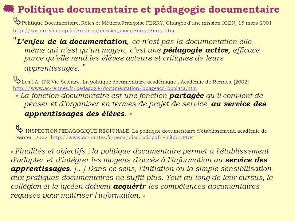 Politique Documentaire, Rôles et Métiers.Françoise FERRY, Chargée d'une mission IGEN, 15 mars 2001 http://savoirscdi.cndp.fr/Archives/dossier_mois/Fer