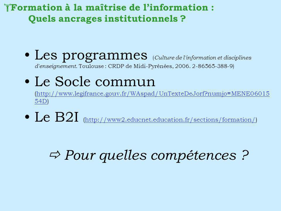 Les programmes ( Culture de l'information et disciplines d'enseignement. Toulouse : CRDP de Midi-Pyrénées, 2006. 2-86565-388-9) Le Socle commun (http:
