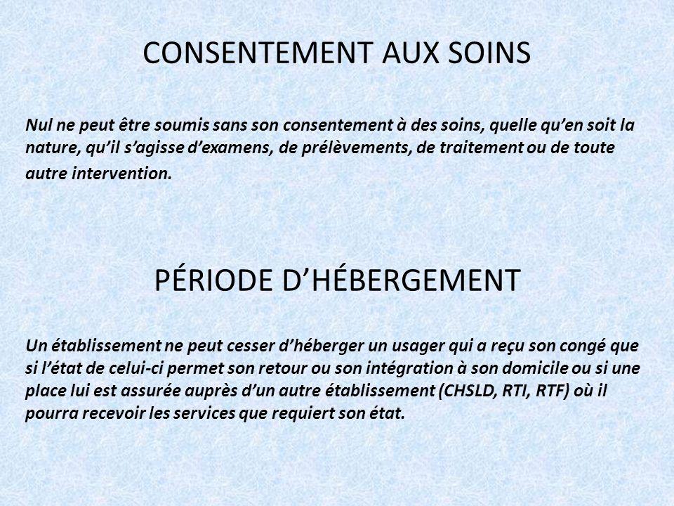 CONSENTEMENT AUX SOINS Nul ne peut être soumis sans son consentement à des soins, quelle quen soit la nature, quil sagisse dexamens, de prélèvements, de traitement ou de toute autre intervention.