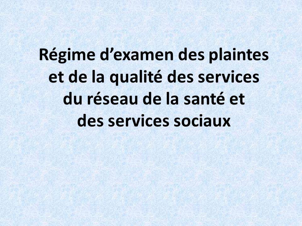Régime dexamen des plaintes et de la qualité des services du réseau de la santé et des services sociaux