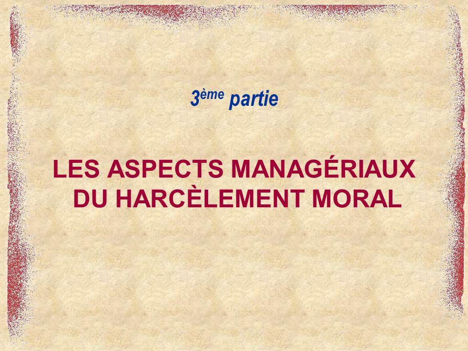 LES ASPECTS MANAGÉRIAUX DU HARCÈLEMENT MORAL 3 ème partie