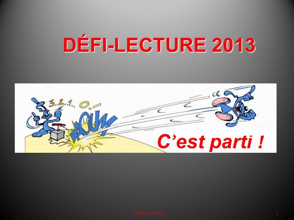 DÉFI-LECTURE 2013 AMV-CO 20122 Cest parti !