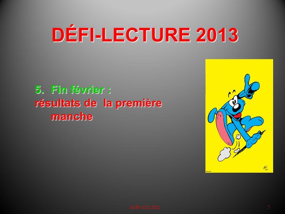 DÉFI-LECTURE 2013 AMV-CO 20128 6.Février-mars-avril : chaque équipe sélectionnée pour la 2 ème manche réalise une BD (2 pages A4) à partir de la parabole de son choix.