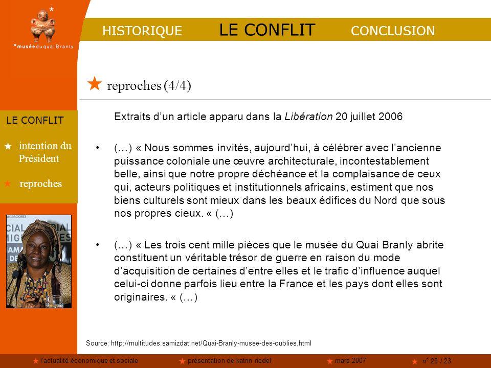 lactualité économique et socialeprésentation de katrin riedelmars 2007 n° 20 / 23 reproches (4/4) HISTORIQUE LE CONFLIT CONCLUSION LE CONFLIT intentio