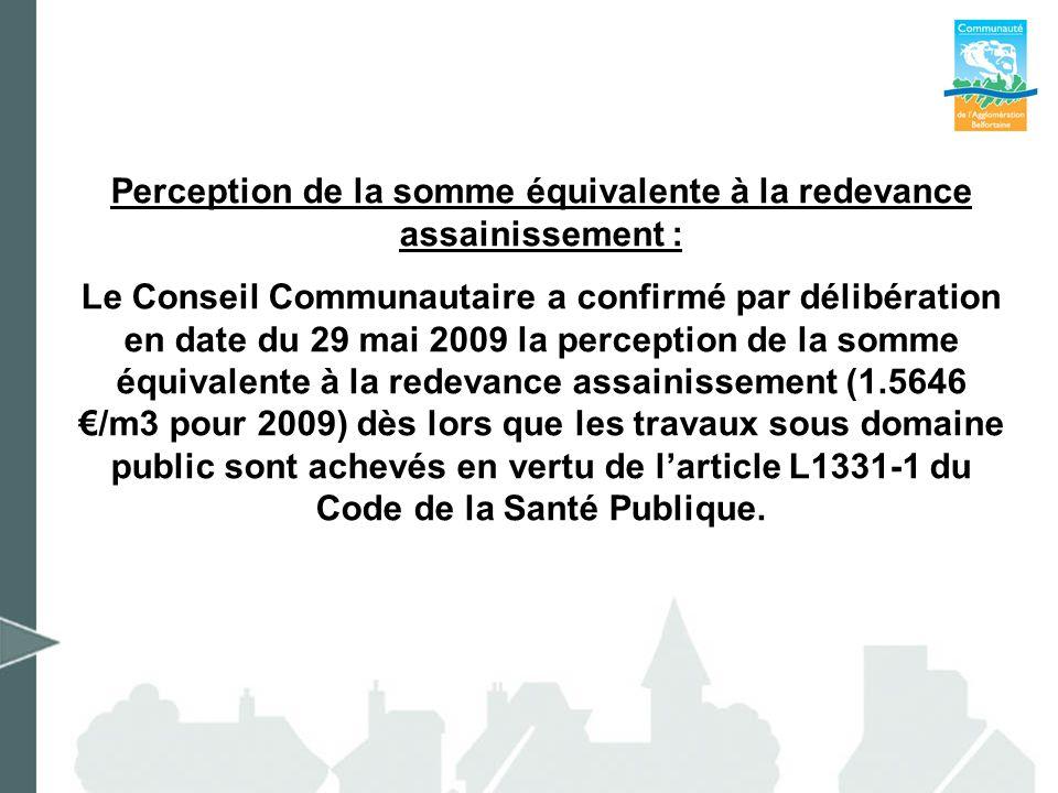Perception de la somme équivalente à la redevance assainissement : Le Conseil Communautaire a confirmé par délibération en date du 29 mai 2009 la perc