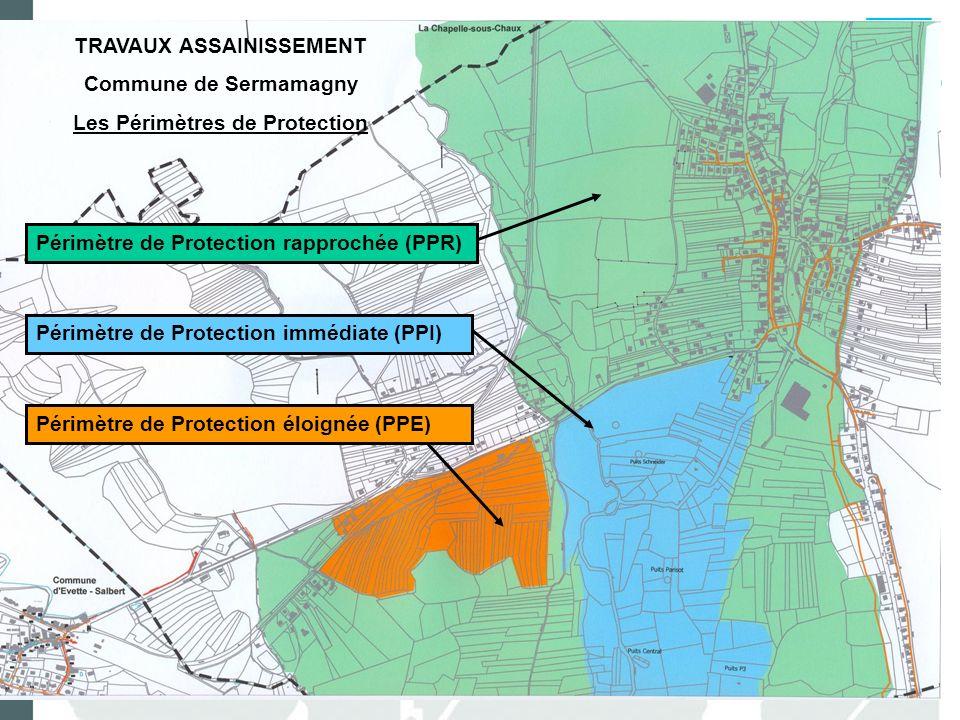 TRAVAUX ASSAINISSEMENT Commune de Sermamagny Les Périmètres de Protection Périmètre de Protection immédiate (PPI) Périmètre de Protection rapprochée (