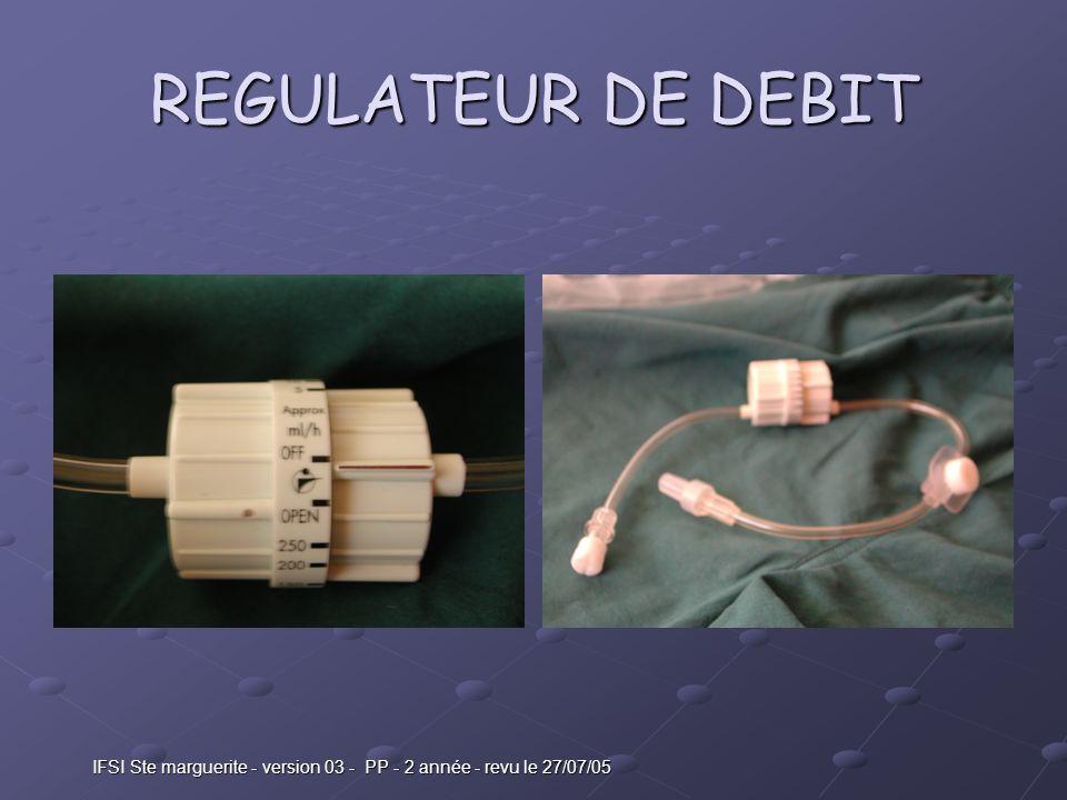 IFSI Ste marguerite - version 03 - PP - 2 année - revu le 27/07/05 REGULATEUR DE DEBIT