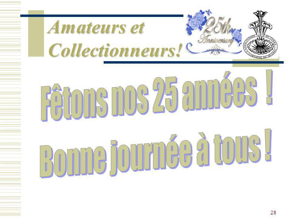 27 Horaire de la journée 09h30: Ouverture du Congrès – Mot de la Présidente 10h00: Jean Marc – les vases 11h15: Paul – les coupes de roses 12h00: Buff