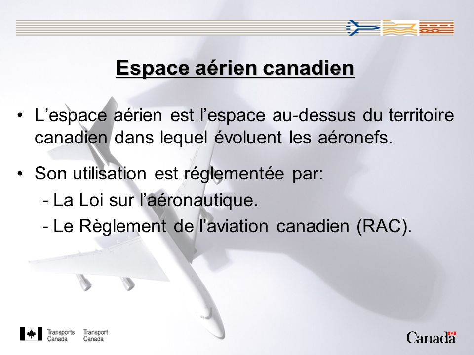 Espace aérien canadien Lespace aérien est lespace au-dessus du territoire canadien dans lequel évoluent les aéronefs.