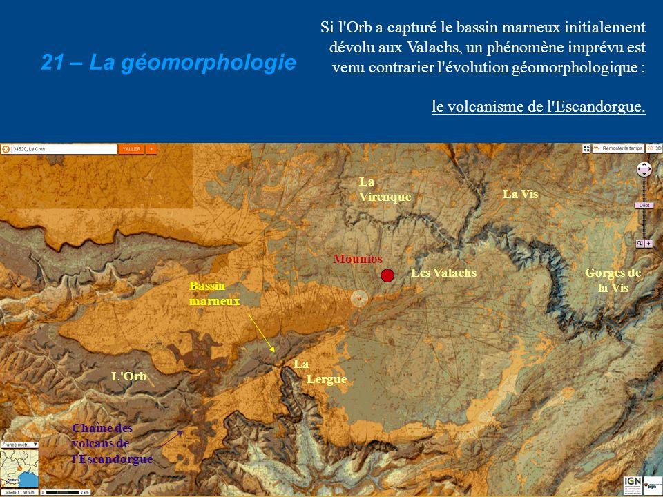 Si l'Orb a capturé le bassin marneux initialement dévolu aux Valachs, un phénomène imprévu est venu contrarier l'évolution géomorphologique : le volca