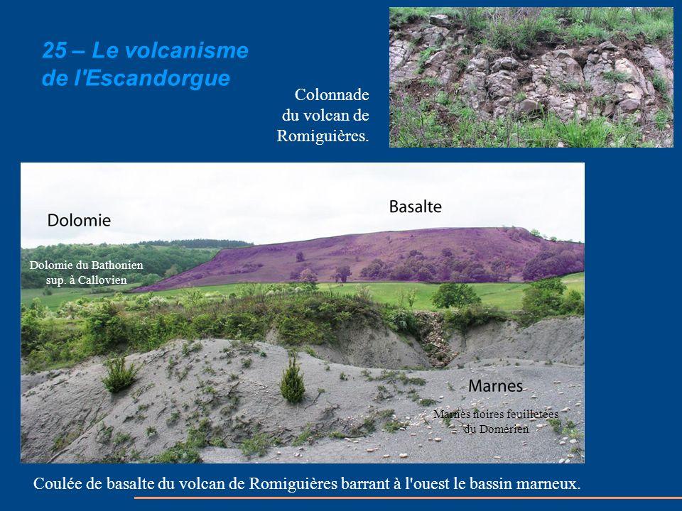 Colonnade du volcan de Romiguières. 25 – Le volcanisme de l'Escandorgue Coulée de basalte du volcan de Romiguières barrant à l'ouest le bassin marneux